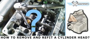 How to remove and refit a cylinder head?